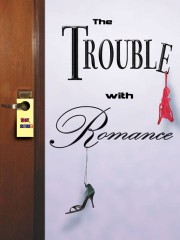 The Trouble with Romance