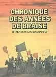 Chronique des Ann�es de Braise (Chronicle of the Years of Fire) (Chronicle of the Burning Years)