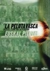 La pelota vasca. La piel contra la piedra (The Basque Ball: Skin Against Stone)