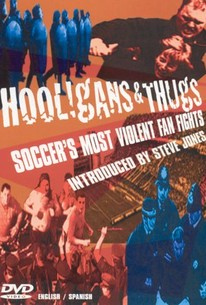 Hooligans and Thugs: Soccer's Most Violent Fan Fights