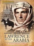 A Dangerous Man: Lawrence After Arabia