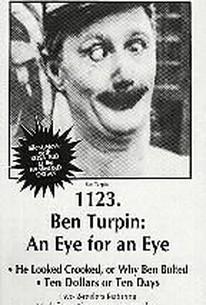 Ben Turpin: An Eye for An Eye