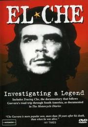El Che - Investigating a Legend