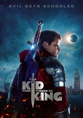 The Kid Who Would Be King (2019) - Rotten Tomatoes