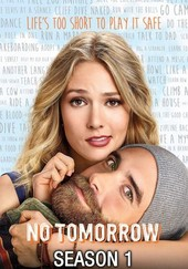 No Tomorrow: Season 1