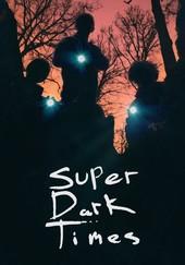 Super Dark Times