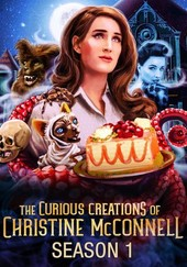 The Curious Creations of Christine McConnell: Season 1