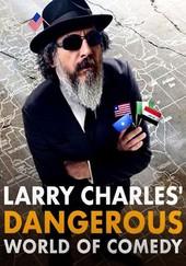 Larry Charles' Dangerous World of Comedy: Season 1