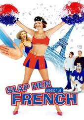 Slap Her, She's French!