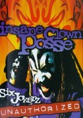 Insane Clown Posse: Six Jokerz Unauthorized