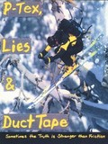 P-Tex, Lies & Duct Tape