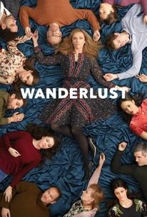 Wanderlust: Season 1 - Rotten Tomatoes