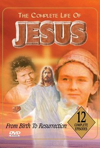 The Complete Life of Jesus