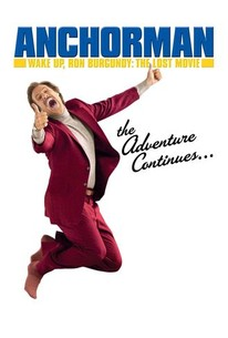Anchorman Wake Up Ron Burgundy The Lost Movie Rotten Tomatoes