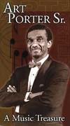 Art Porter, Sr.: A Musical Treasure