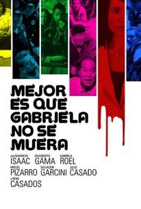 It's Better if Gabriela Doesn't Die (Mejor es que Gabriela no se muera)