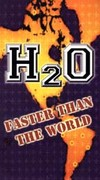 H2O: Faster Than The World