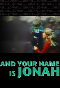 And Your Name Is Jonah (1979) - Rotten Tomatoes