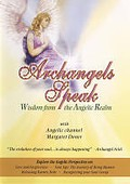 Archangels Speak: Wisdom from the Angelic Realm