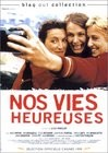 Nos vies heureuses, (Our Happy Lives )