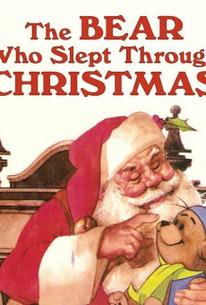 Bear Who Slept Through Christmas