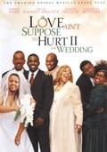 Love Ain't Suppose to Hurt II: The Wedding
