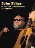 John Fahey - In Concert & Interviews 1969-1996