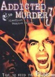 Addicted to Murder 3: Bloodlust Vampire Killer