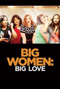 Big Women: Big Love - Season 1 Episode 4 - Rotten Tomatoes