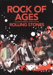 Rock of Ages: An Unauthorized Story on the Rolling Stones