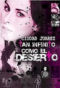Ciudad Juarez: Tan Infinito Como El Desierto