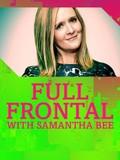 Full Frontal With Samantha Bee: Season 1
