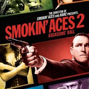 Smokin Aces 2 Assassins Ball 2010 Rotten Tomatoes