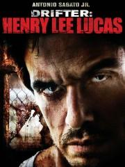 Drifter: Henry Lee Lucas