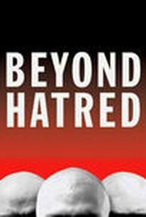 Beyond Hatred (Au-dela de la haine)