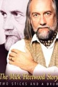 The Mick Fleetwood Story: Two Sticks and a Drum