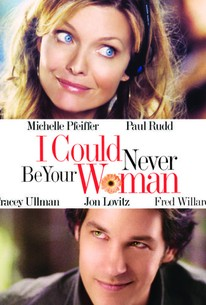 I Could Never Be Your Woman (2007) - Rotten Tomatoes