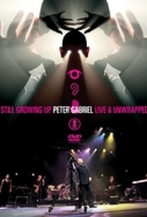 Peter Gabriel - Still Growing Up Live & Unwrapped
