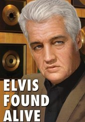 Elvis Found Alive