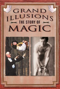 Grand Illusions: The Story of Magic