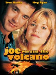 Joe Versus the Volcano