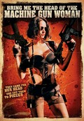 Tr�iganme la cabeza de la mujer metralleta (Bring Me the Head of the Machine Gun Woman)