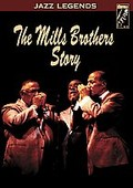 Jazz Legends - The Mills Brothers Story