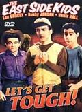 East Side Kids - Let's Get Tough