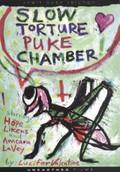 Slow Torture Puke Chamber