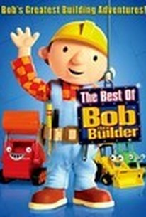 bob the builder the best of bob the builder 2010 rotten tomatoes