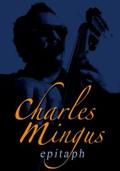 Charles Mingus: Epitaph