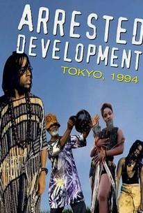 Arrested Development: Tokyo, 1994