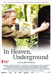 In Heaven Underground: The Weissensee Jewish Cemetery