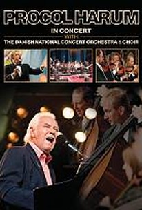 Procol Harum - In Concert With The Danish National Concert Orchestra & Choir